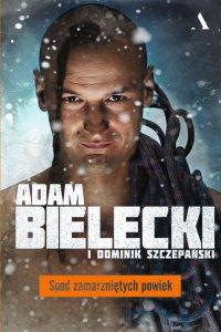 Spod zamarzniętych powiek - Adam Bielecki
