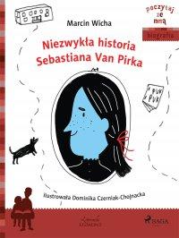 Niezwykła historia Sebastiana Van Pirka - Marcin Wicha