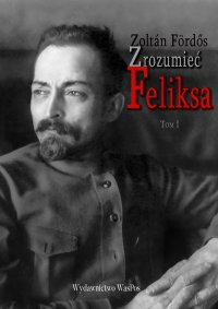 Zrozumieć Feliksa - Zoltan Fördős