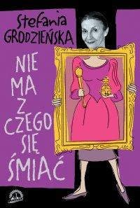 Nie ma z czego się śmiać - Stefania Grodzieńska