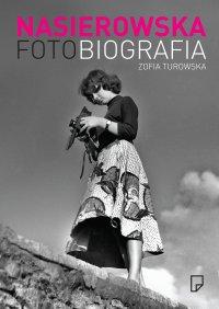 Fotobiografia. Zofia Nasierowska - Zofia Turowska