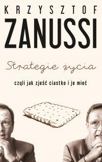 Strategie życia czyli jak zjeść ciastko i je mieć - Krzysztof Zanussi