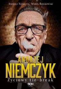 Andrzej Niemczyk. Życiowy tie-break - Andrzej Niemczyk