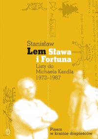 Sława i Fortuna. Listy do Michaela Kandla - Stanisław Lem