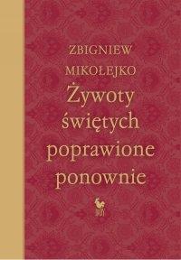 Żywoty świętych poprawione ponownie - Zbigniew Mikołejko
