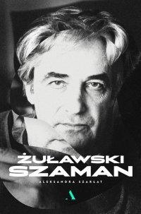 Żuławski. Szaman - Aleksandra Szarłat