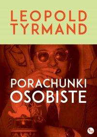 Porachunki osobiste - Leopold Tyrmand