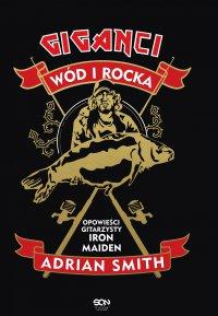 Giganci wód i rocka. Opowieści gitarzysty Iron Maiden - Adrian Smith