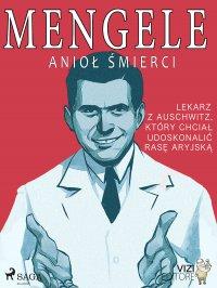 Mengele. Anioł śmierci - Lucas Pavetto