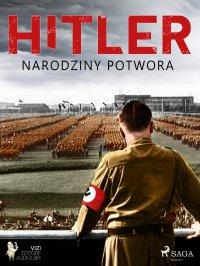 Hitler. Narodziny potwora - Lucas Pavetto
