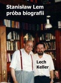Stanisław Lem – próba biografii - Jerzy Keller