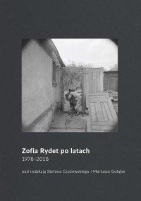 Zofia Rydet po latach. 1978‒2018 - Stefan Czyżewski