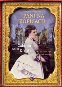 Pani na Kopicach - Gabriela Anna Kańtor