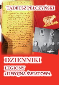Dzienniki. Legiony i II wojna światowa - Tadeusz Pełczyński