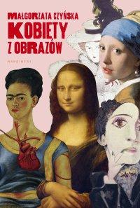 Kobiety z obrazów - Małgorzata Czyńska