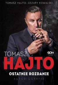 Tomasz Hajto. Ostatnie rozdanie. Autobiografia - Tomasz Hajto