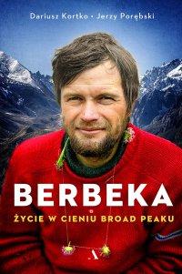 Berbeka. Życie w cieniu Broad Peaku - Jerzy Porębski