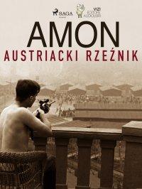 Amon. Austriacki rzeźnik - Lucas Hugo Pavetto