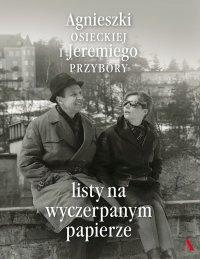 Listy na wyczerpanym papierze - Agnieszka  Osiecka