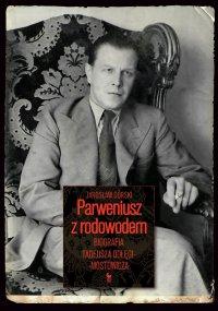 Parweniusz z rodowodem. Biografia Tadeusza Dołęgi-Mostowicza - Jarosław Górski