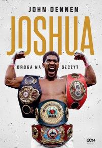 Joshua. Droga na szczyt. Wydanie II - John Dennen