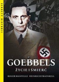 Goebbels. Życie i śmierć - Roger Manvell