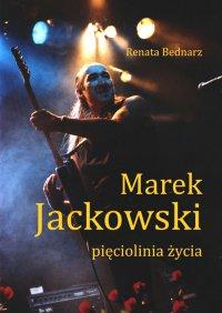 Marek Jackowski. Pięciolinia życia - Renata Bednarz