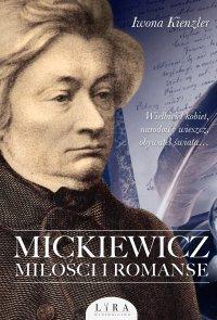 Mickiewicz. Miłości i romanse - Iwona Kienzler