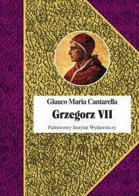 Grzegorz VII - Glauco Maria Cantarella