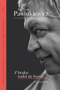 Z braku rodzi się lepsze... Wywiad strumyk - Piotr Pawlukiewicz