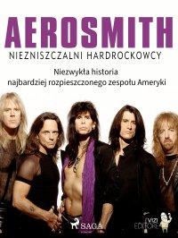 Aerosmith - Niezniszczalni hardrockowcy - Lucas Hugo Pavetto