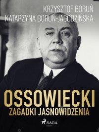 Ossowiecki - zagadki jasnowidzenia - Katarzyna Boruń Jagodzińska