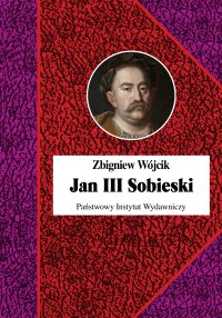 Jan III Sobieski - Zbigniew Wójcik