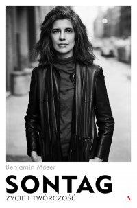Sontag. Życie i twórczość - Benjamin Moser