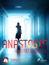 Anastasis - Anastazja Gałuza
