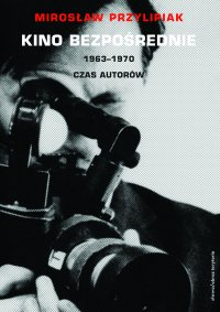 Kino bezpośrednie. Tom II. 1963–1970 -