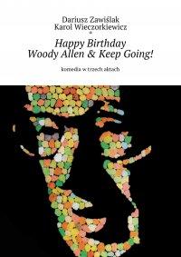Happy Birthday Woody Allen & Keep Going! - Dariusz Zawiślak