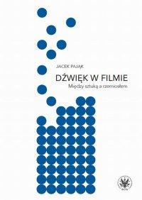 Dźwięk w filmie - Jacek Pająk