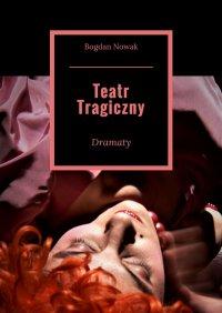 Teatr Tragiczny - Bogdan Nowak