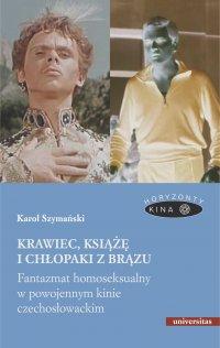 Krawiec, książę i chłopaki z brązu. Fantazmat homoseksualny w powojennym kinie czechosłowackim - Karol Szymański