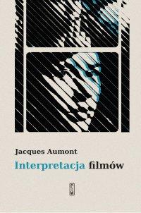 Interpretacja filmów - Jacques Aumont