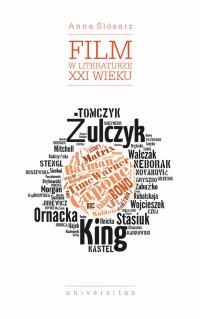 Film w literaturze XXI wieku - Anna Ślósarz