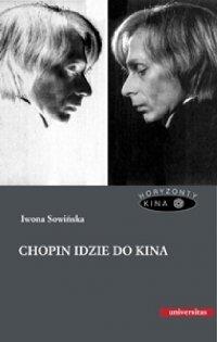 Chopin idzie do kina - Iwona Sowińska