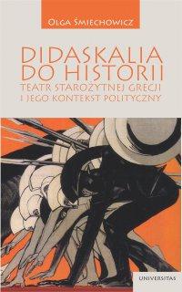 Didaskalia do historii – teatr starożytnej Grecji i jego kontekst polityczny - Olga Śmiechowicz