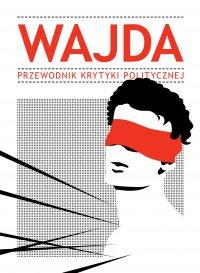 Wajda.Przewodnik Krytyki Politycznej - Opracowanie zbiorowe