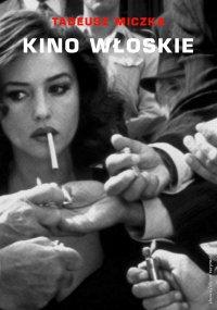 Kino włoskie - Tadeusz Miczka