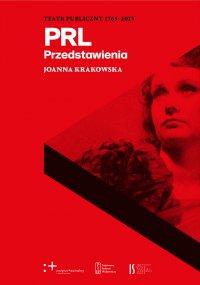 Teatr Publiczny 1765-2015. Przedstawienia. PRL - Joanna Krakowska