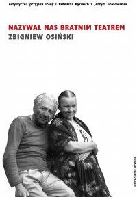 Nazywał nas bratnim teatrem - Zbigniew Osiński