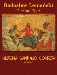 Historia Santiago Corteza - Radosław Lemański