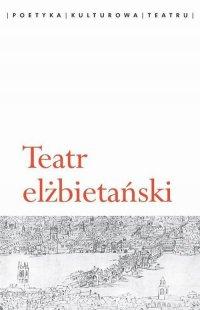 Teatr elżbietański - Agata Chałupnik